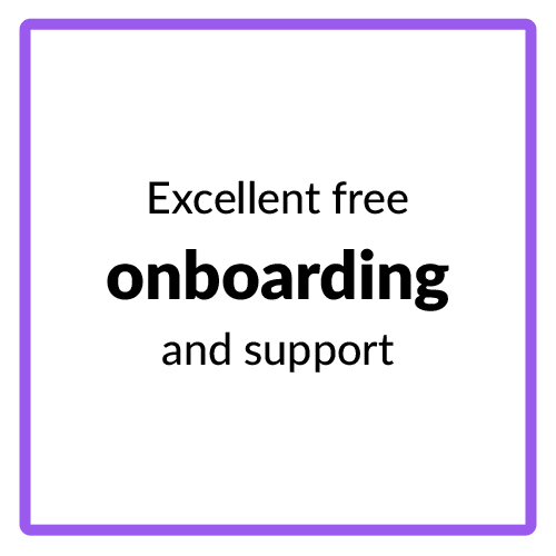 Excellent free onboarding and support